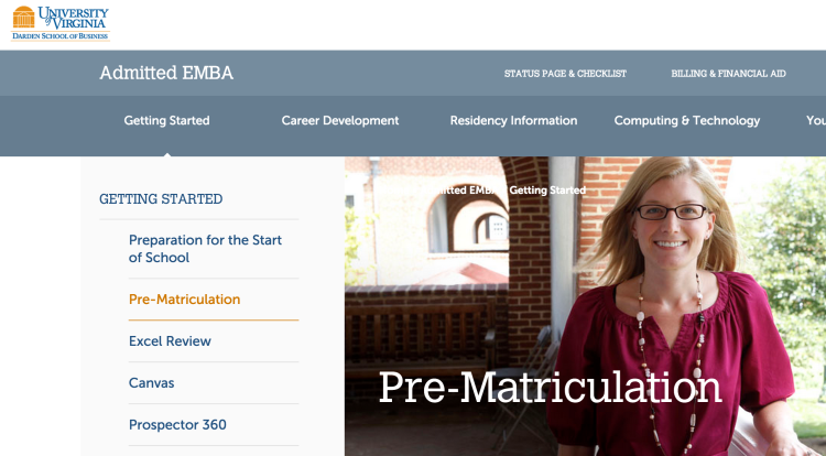 Once accepted for Darden's EMBA or GEMBA formats, you will gain access to an admitted student portal with a wealth of information and pre-matriculation content.